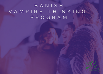 banish Vampire Thinking program